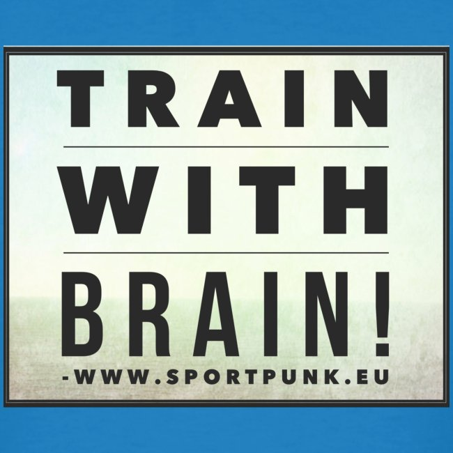 Train with Brain! Shirt