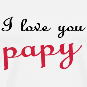 I love you papy Tee shirts - T-shirt Premium Homme