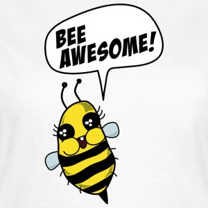 Bee awesome! T-Shirts - Frauen T-Shirt