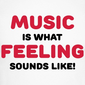 Music is what feeling sounds like Long sleeve shirts - Men's Long Sleeve Baseball T-Shirt