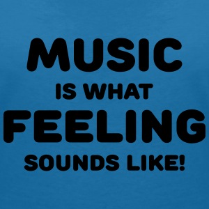 Music is what feeling sounds like Tee shirts - T-shirt col V Femme