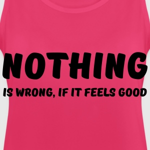Nothing is wrong, if it feels good Ropa deportiva - Camiseta de tirantes transpirable mujer
