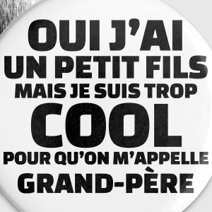 ...trop cool pour qu'on m'appelle grand-père (v.3) Badges - Badge moyen 32 mm