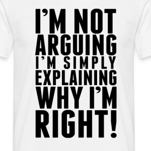 I'm Not Arguing Mens - Men's T-Shirt