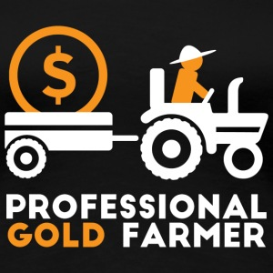 Professional gold farmer - Women's Premium T-Shirt