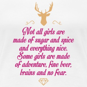 Not all Girls are made of sugar ... T-Shirts - Women's Premium T-Shirt