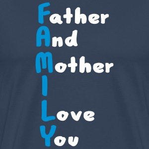 FAMILY (Father And Mother I Love You) T-Shirts - Men's Premium T-Shirt