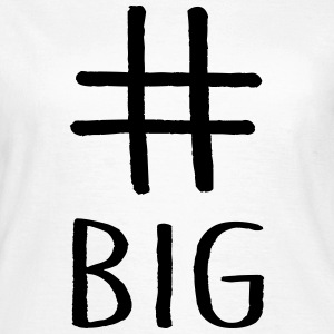 # Big - Frauen T-Shirt