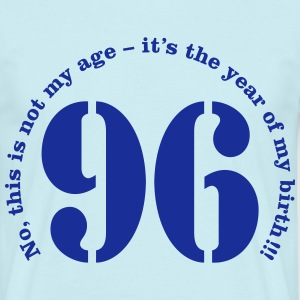 Year of birth 1996 - Not my age T-Shirts - Men's T-Shirt