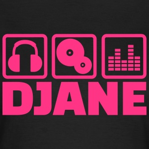 Djane T-Shirts - Frauen T-Shirt