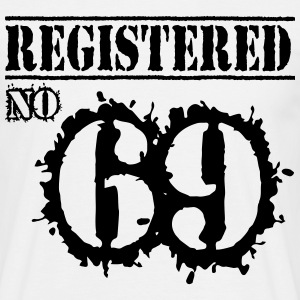 Registered No 69 - 47th Birthday T-Shirts - Men's T-Shirt