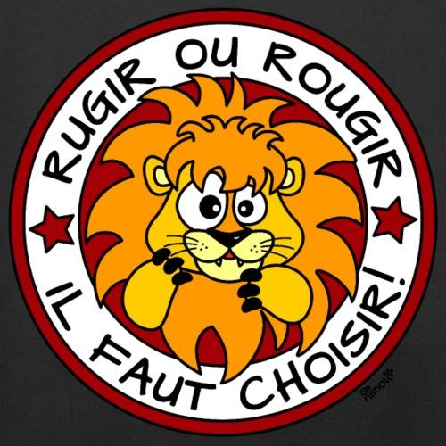 Lion, Rugir ou Rougir, Il faut Choisir!