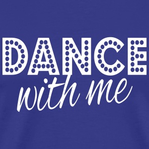 dance with me Tee shirts - T-shirt Premium Homme