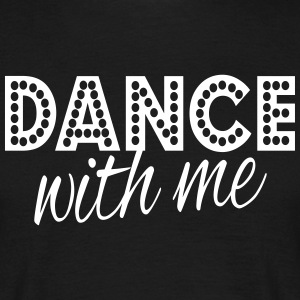 dance with me T-shirts - Mannen T-shirt