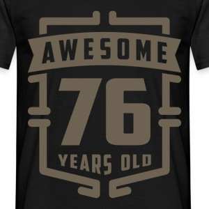 Awesome 76 Years Old - Men's T-Shirt