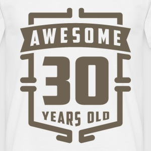 Awesome 30 Years Old - Men's T-Shirt