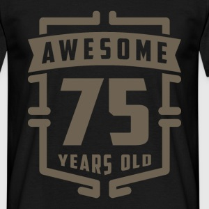 Awesome 75 Years Old - Men's T-Shirt