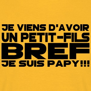 bref je suis papy Tee shirts - T-shirt Homme