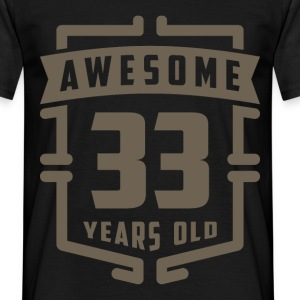 Awesome 33 Years Old - Men's T-Shirt