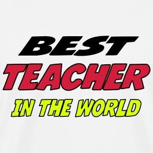 Best teacher in the world Magliette - Maglietta Premium da uomo