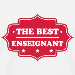 The best enseignant Camisetas - Camiseta premium hombre