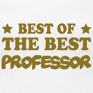 Best of the best professor T-Shirts - Women's Premium T-Shirt
