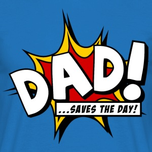 Dad saves the day T-Shirts - Men's T-Shirt