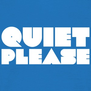 Quiet please T-Shirts - Männer T-Shirt