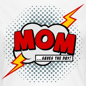 Mom saves the day T-Shirts - Women's T-Shirt