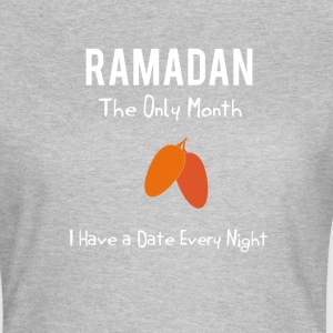 Ramadan - The Only Month I Have a Date Every Nigh - Women's T-Shirt