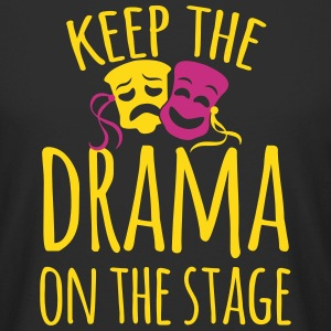 keep the drama on the stage T-Shirts - Men's Long Body Urban Tee