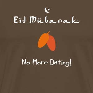 Eid Mubarak -No More Dating - Men's Premium T-Shirt