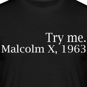 Try Me. Malcolm X, 1963 T-Shirts - Men's T-Shirt