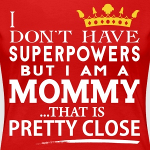 SUPER MOMMY! T-Shirts - Women's Premium T-Shirt