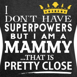 SUPER MAMMY! T-Shirts - Women's T-shirt with rolled up sleeves