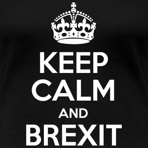 Keep Calm and Brexit T-Shirts - T-shirt Premium Femme