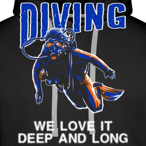 SPD - Tauchen - Diving we love it deep and long - Taucher Design - RAHMENLOS Geburtstag Geschenk Pullover & Hoodies - Männer Premium Hoodie