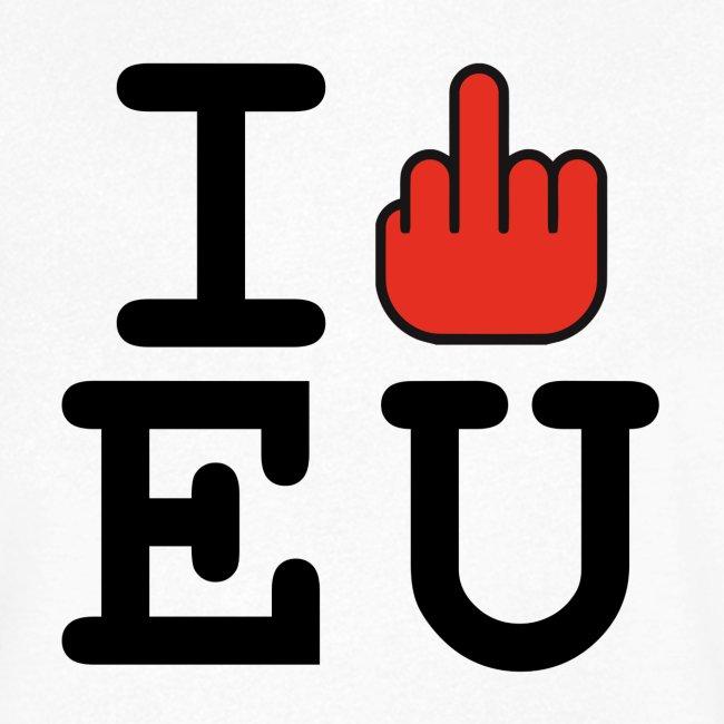 I f*ck EU European Union Brexit
