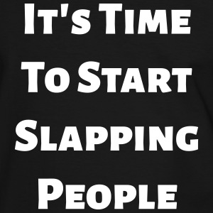 It's Time To Start Slapping People Tee shirts - T-shirt contraste Homme