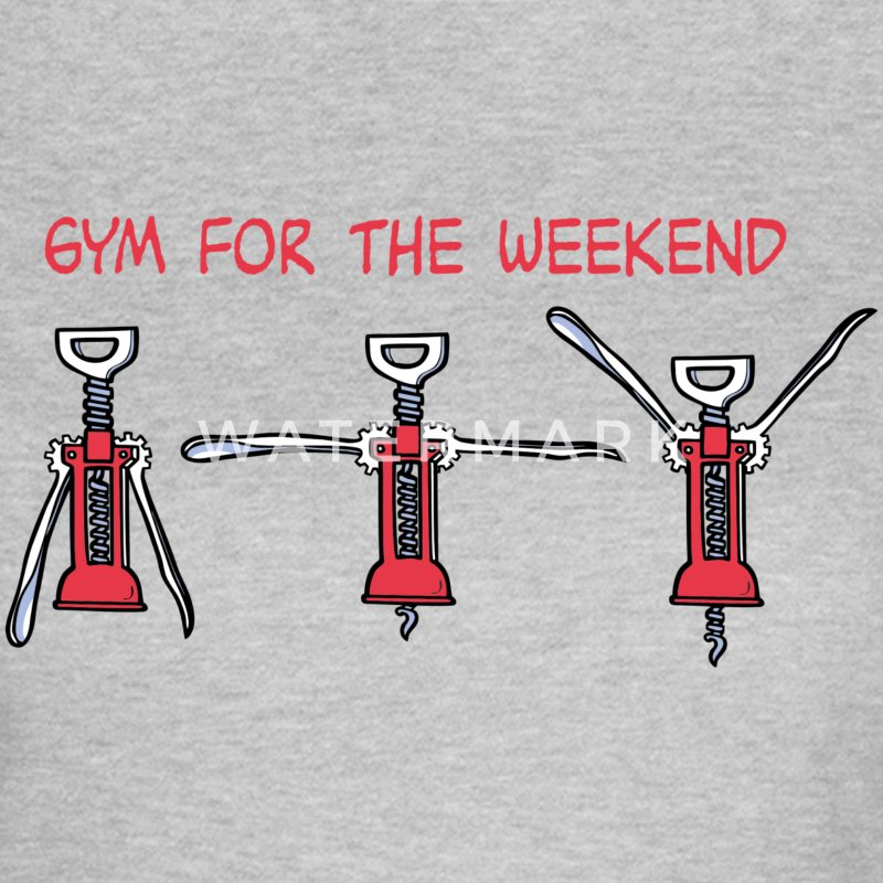 Gym for the weekend - Women's T-Shirt