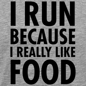 I Run Because I Really Like Food Magliette - Maglietta Premium da uomo