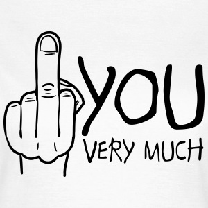 fuck you very much T-shirts - Vrouwen T-shirt