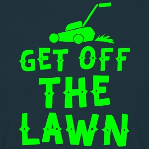 get off the lawn with lawn mower T-Shirts - Men's T-Shirt
