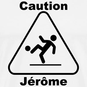 Caution Jérôme - Männer Premium T-Shirt