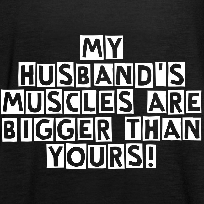 My Husband's Muscles are Bigger than Yours!