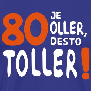 """Geburtstag T-Shirts mit """"80 je oller"""""""