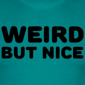 Weird but nice T-Shirts - Men's T-Shirt