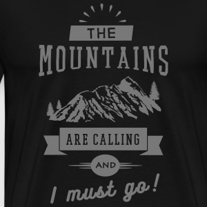 The Mountains Are Calling And I Must Go T-Shirts - Men's Premium T-Shirt