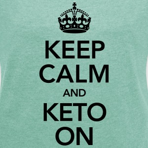 Keep Calm And Keto On T-shirts - T-shirt med upprullade ärmar dam