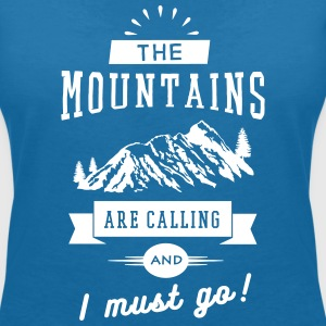 The Mountains Are Calling And I Must Go T-Shirts - Frauen T-Shirt mit V-Ausschnitt